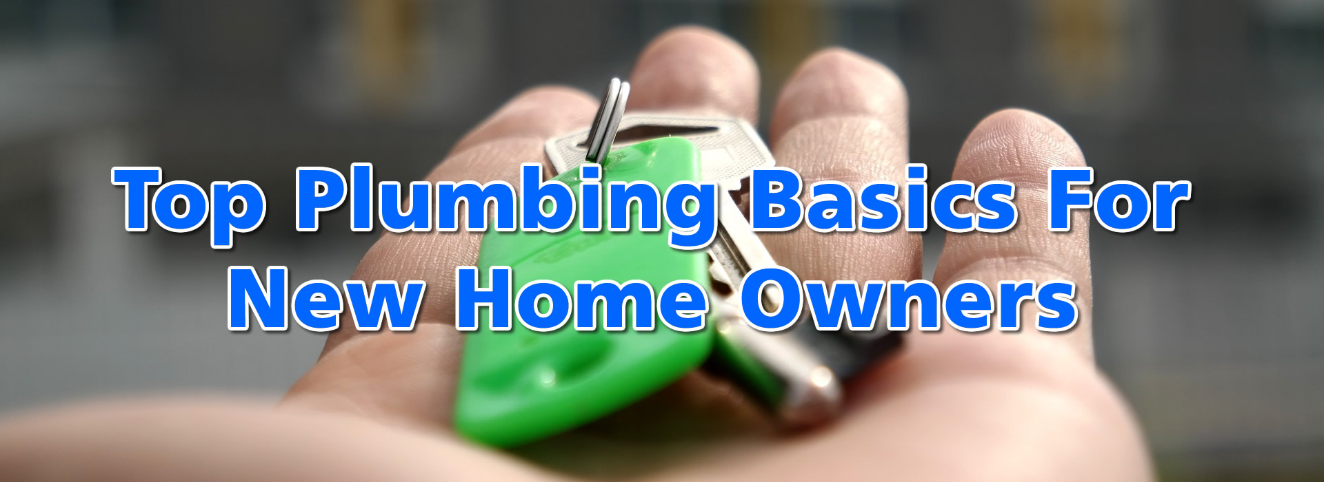 Top Plumbing Basics For New Home Owners