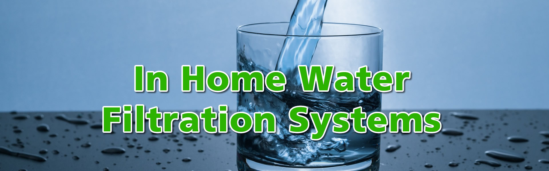 In Home Water Filtration Systems